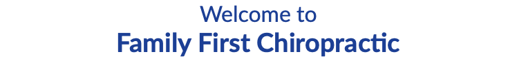 Welcome to Family First Chiropractic